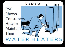 PSC Shows Consumers How to Maintain Their Water Heaters